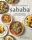 Sababa: Fresh, Sunny Flavors From My Israeli Kitchen: A Cookbook - Adeena Sussman