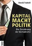 Image de Kapital Macht Politik: Die Zerstörung der Demokratie