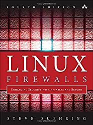 Linux Firewalls: Enhancing Security with Nftables and Beyond by Steve Suehring (29-Jan-2015) Paperback