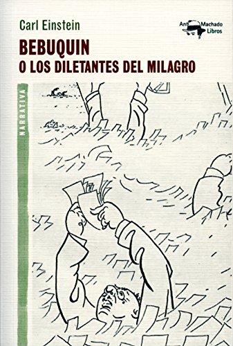 Bebuquin: O los diletantes del milagro (A. Machado nº 24) por Carl Einstein