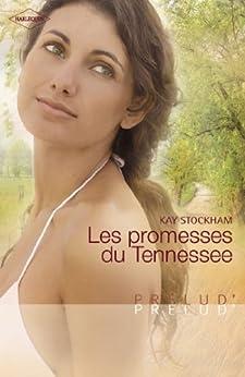 Les promesses du Tennessee (Harlequin Prélud') (Prelud') par [Stockham, Kay]