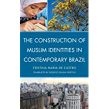 The Construction of Muslim Identities in Contemporary Brazil