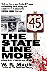 The State Line Mob: A True Story of Murder and Intrigue by W. R. Morris (2001-02-01)