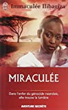 Miraculée - Une découverte de Dieu au coeur du génocide rwandais