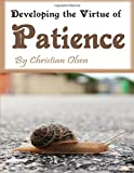 Patience: Developing the Virtue of Patience