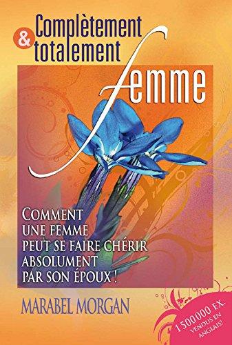 Complètement et totalement femme (French Edition)