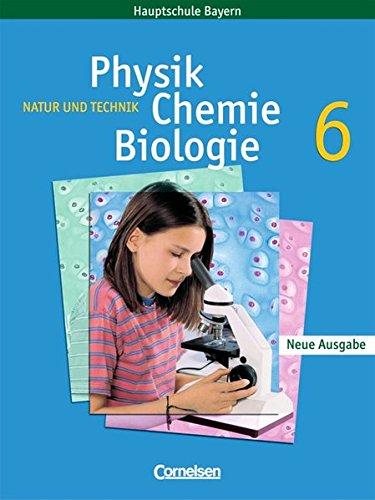 Natur und Technik - Physik/Chemie/Biologie - Mittelschule Bayern: 6. Jahrgangsstufe - Schülerbuch