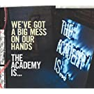 We've got a big mess on our hands.. [Single-CD] by The Academy is..
