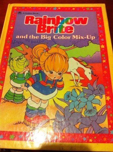 rainbow-brite-and-the-big-color-mix-up-by-leslie-mcguire-1984-06-01