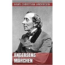 Andersens Märchen: Gesamtausgabe - 156 Märchen