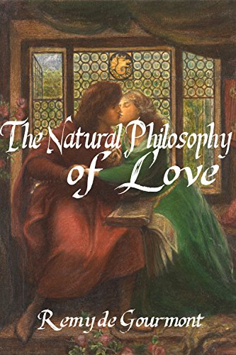 The Natural Philosophy of Love (English Edition)