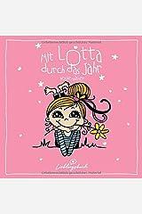 Mit Lotta durch das Jahr - Wochenplaner: Wochenplaner mit 16 Lotta-Illustrationen und viel Platz für Notizen Taschenbuch