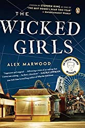 The Wicked Girls: A Novel by Alex Marwood (2013-07-30)