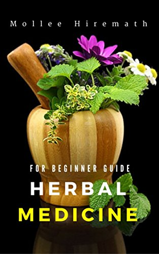 Herbal Medicine For Beginner Guide (English Edition) - Chinese Herbal Supplement