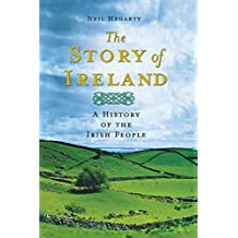 The Story of Ireland: A History of the Irish People by Neil Hegarty (2012-03-13)