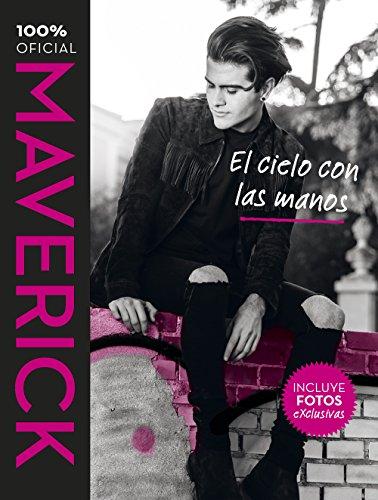 Maverick. El cielo con las manos por Maverick López