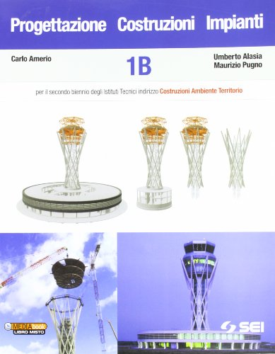 Progettazione costruzioni impianti. Vol. 1B. Con espansione online. Per gli Ist. tecnici