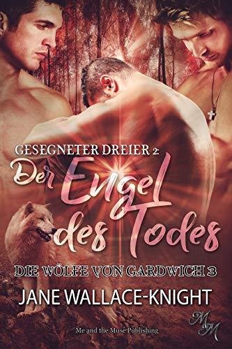 Gesegneter Dreier 2: Der Engel des Todes (Die Wölfe von Gardwich 3)