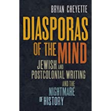 Diasporas of the Mind – Jewish and Postcolonial Writing and the Nightmare of History