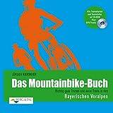 Das Mountainbike-Buch - Richtig gute Touren und neue Trails in den Bayerischen Voralpen. Plus: CD-ROM mit GPS-Tracks und Roadbooks zum Ausdrucken