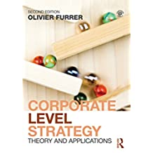 Corporate Level Strategy: Theory and Applications (English Edition)