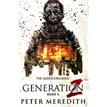 Generation Z: The Queen Enslaved