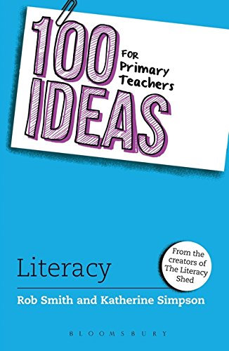 100 Ideas for Primary Teachers: Literacy (100 Ideas for Teachers)