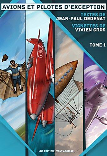 Avions et pilotes d'exception: Tome 1 pdf, epub ebook