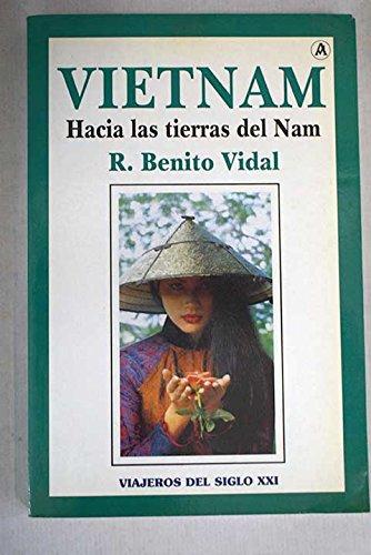 Vietnam . hacia las tierras de nam por R. Benito Vidal