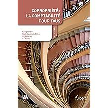 Copropriété : la comptabilité pour tous - Comprendre toute la comptabilité du débutant à l'expert
