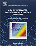 CO2 in Seawater: Equilibrium, Kinetics, Isotopes (Elsevier Oceanography Series)