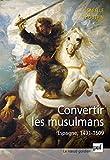 Image de Convertir les musulmans. Espagne, 1491-1609