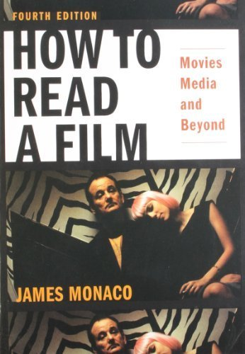 How to Read a Film: Movies, Media, and Beyond by Monaco, James 4th (fourth) Edition [Paperback(2009)]