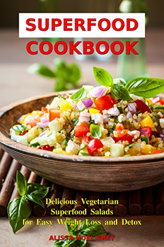 Superfood cookbook delicious vegetarian superfood salads for easy superfood cookbook delicious vegetarian superfood salads for easy weight loss and detox healthy clean forumfinder Image collections