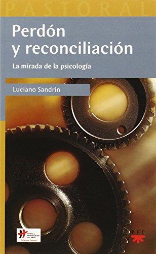 Perdón y reconciliación : la mirada de la psicología por Luciano Sandrin