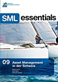 Asset Management in der Schweiz (SML Essentials 09)