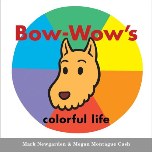 Bow-Wow\'s colorful life (Bow-Wow Book: All about Colors)
