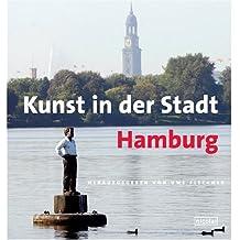 Kunst in der Stadt Hamburg: 40 Werke im öffentlichen Raum