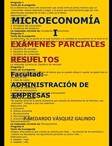 MICROECONOMÍA I-EXÁMENES PARCIALES RESUELTOS: Facultad: ADMINISTRACIÓN DE EMPRESAS por P.MEDARDO VÁSQUEZ GALINDO