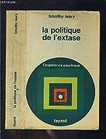 La politique de l'extase de Timothy Leary