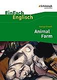 EinFach Englisch Textausgaben - Textausgaben für die Schulpraxis: EinFach Englisch Textausgaben: George Orwell: Animal Farm: A Fairy Story