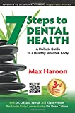 7 Steps to Dental Health: A Holistic Guide to a Healthy Mouth and Body: Volume 3 (Life Learning)
