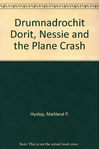 Drumnadrochit Dorit, Nessie and the plane crash