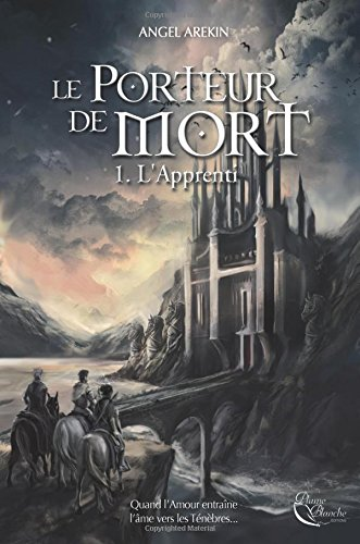 Le Porteur de Mort, tome 1 : L'Apprenti: Volume 1