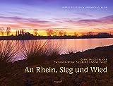 An Rhein, Sieg und Wied: Grenzenlose Blicke zwischen Bonn, Siegburg und Neuwied (edition VISUM)