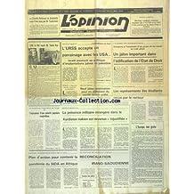 OPINION [No 9380] du 27/04/1991 - S.M. LE ROI RECOIT TAREK AZIZ - L'URSS ACCEPTE UN PARRAINAGE AVEC LES USA - UNIVERSITE HASSAN II - LES REPRESENTANTS DES ETUDIANTS RECUS PAR LE SECTEUR - IRAK ET KURDISTAN - LA PRESENCE MILITAIRE ETRANGERE DANS LE KURDISTAN IRAKIEN EST DEVENUE INJUSTIFIEE AFFIRME HAMMADI - RECONCILIATION IRANO-SAOUDIENNE - CONTENIR LA PANDEMIE DU SIDA EN AFRIQUE