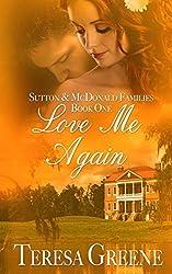 Love Me Again (Sutton and Mcdonald Family) by Teresa Greene (2013-12-15)