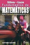 Fundamentos de matematicas/Foundations of Mathematics: Algebra, Trigonometria, Geometria Analitica Y Calculo