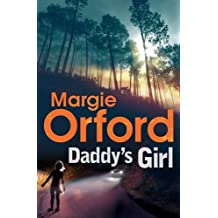 Daddy's Girl by Margie Orford (2011-08-06)