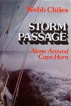 STORM PASSAGE: Alone Around Cape Horn (English Edition) par [Chiles, Webb]